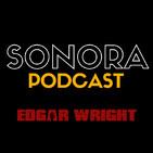 SONORA PODCAST Capítulo Once - La música en el cine de Edgar Wright