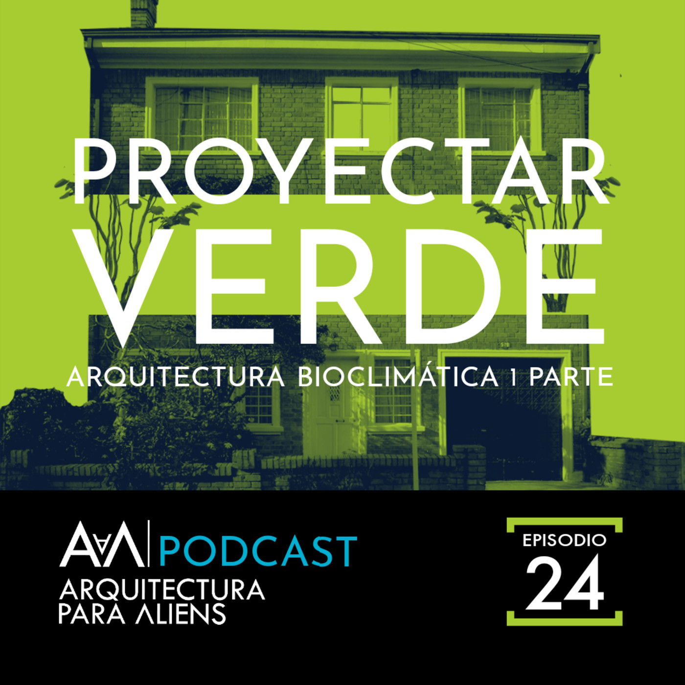 EP24 Proyectar Verde : Arquitectura Bioclimática
