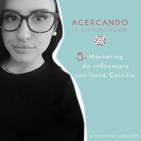 Ep-5. Marketing de influencia desde agencias especializadas con Irene Castillo
