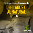 """DEPILADOS O AL NATURAL"""
