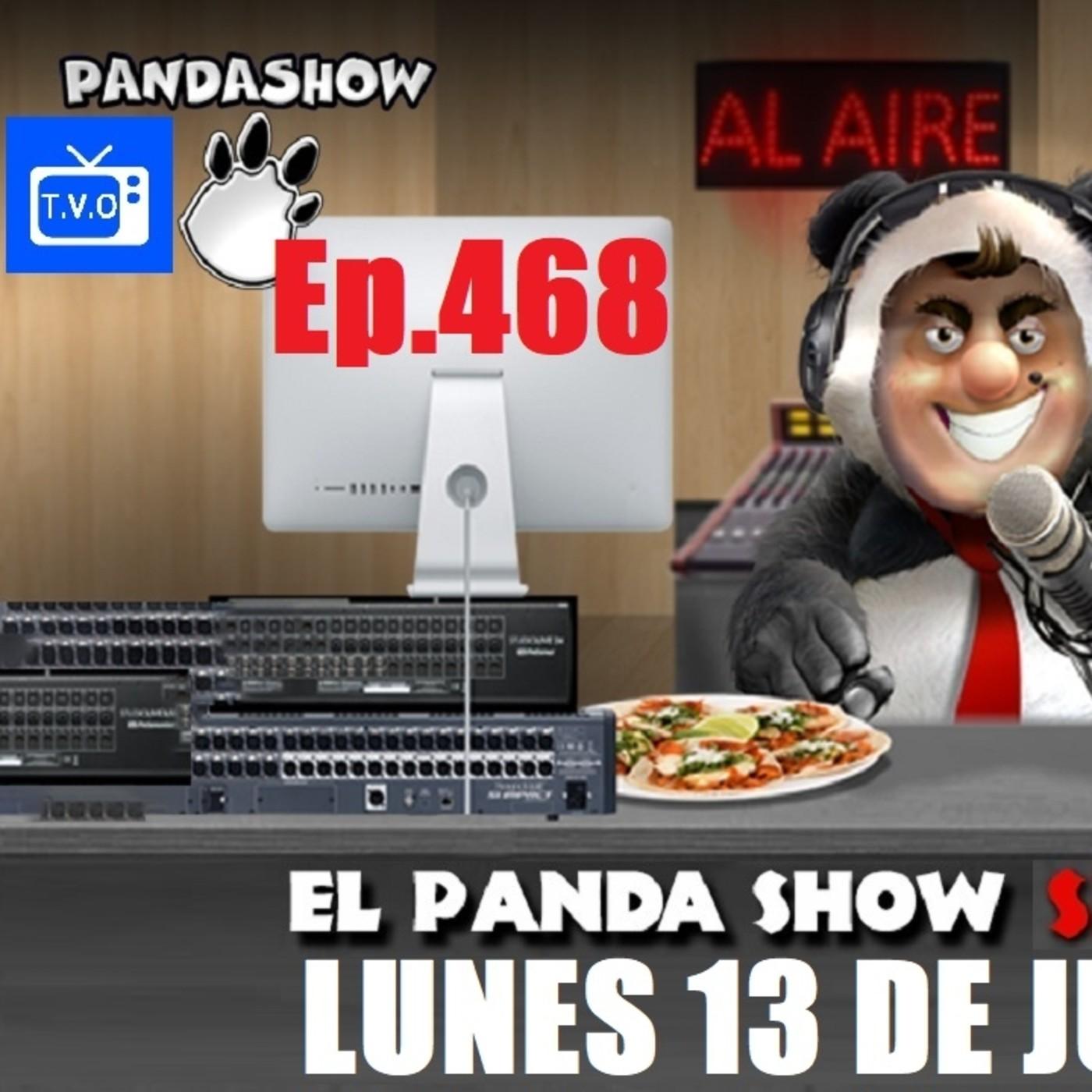 EL PANDA SHOW Ep. 468 LUNES 13 DE JULIO 2020