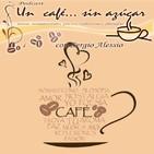 Un café... sin azúcar Tú música es mi música