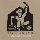 Ponent Roots Stay At Home Mixtape vol. 10 (02 Junio 2020)