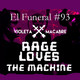 RAGE LOVES THE MACHINE. El Funeral de las Violetas 11/12/2018
