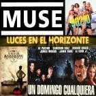 Luces en el Horizonte 4X36: UN DOMINGO CUALQUIERA, MUSE, EL HIJO DEL MISSISSIPPI, SENSACIÓN DE VIVIR