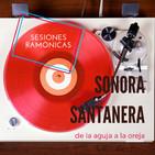 De la Aguja a la Oreja: Sonora Santanera