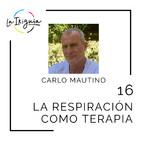 """#16 - Carlo Mautino - """"La respiración te abre una puerta a tu conciencia ampliada"""""""
