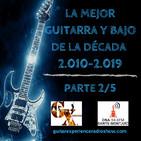 Guitar Xperience Programa #08 Especial La Mejor Guitarra y Bajo de la Década (Parte 2/5). Temporada #22. 20/01/20