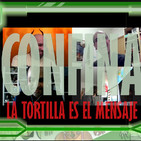 Programa 317. Familia Confinada: La tortilla es el mensaje