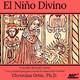 El Niño Divino- Psicología arquetípica. Christian Ortiz, PhD.