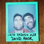 #28: David Amor - La popularidad y sus peajes