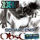 2x15 Playstation 5, Obscure y el nacimiento de Square Enix