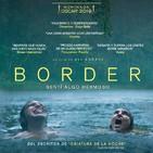 07 Border (2018) Réquiem por un podcast