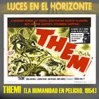 Luces en el Horizonte: LA HUMANIDAD EN PELIGRO, (Them! 1954)