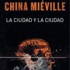 La ciudad y la ciudad de China Miéville, 2009.
