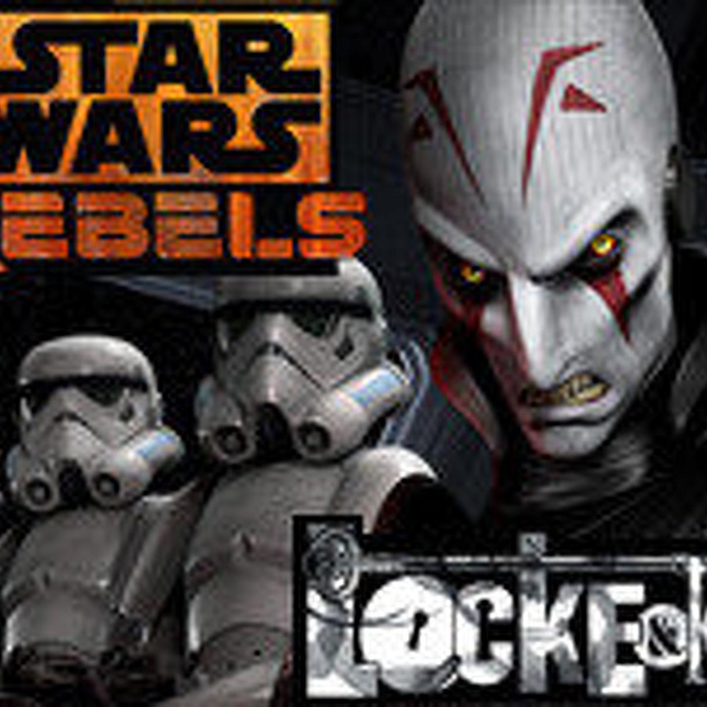 LODE 5x28 Star Wars REBELS – Locke & Key – Loders: Raul Martin