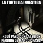 La Tortulia Investiga #2 - ¿Qué pasó con la legión perdida de Marco Craso?