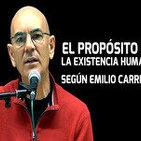 EL PROPÓSITO DE LA EXISTENCIA HUMANA según Emilio Carrillo