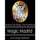 Podcast n117 de Magic Madrid