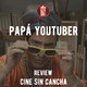 Papá Youtuber - Review