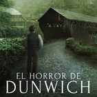 El Horror de Dunwich, de H.P. Lovecraft (Episodio 2 de 10)