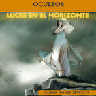 Luces en el Horizonte: OCULTOS, con Carlos Samper