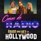 Caras de Radio 24: ÉRASE UNA VEZ EN HOLLYWOOD (Once upon a time in Hollywood)