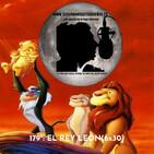 179º: EL REY LEÓN (6x31) (19/06/2020)
