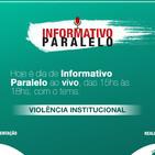 Violência Institucional - Informativo Paralelo #85