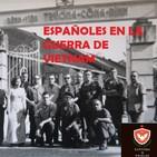 Españoles en la Guerra de Vietnam [Capítulos de Historia 6]