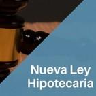 Yo le reclamo Nueva Ley Hipotecaria