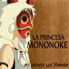 LODE 4x37 La Princesa MONONOKE, Mis Vecinos Los YAMADA
