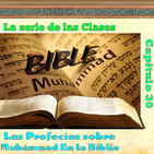 Clase 30, Las profecías sobre Muhámmad En la Biblia 30, 170830