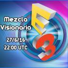 Mezcla Visionaria 8: Post-E3 2016