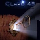 Clave45. ESPECIAL 6: Los que al final tenian razon