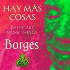 There are more things / Hay más cosas (Jorge Luis Borges) | Ficción sonora - Audiorrelato