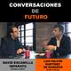 Conversaciones de futuro: Luis Falcón Martínez de Marañón con David Escamilla Imparato