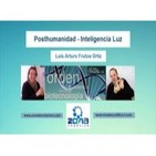 POSTHUMANIDAD, Inteligencia Luz Luis Frutos Zona de Conexión