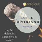 Ep. 019 De violencia, agresión y el Joker