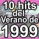 10 grandes hits del Verano de 1999