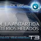 La Señal T3   64   La Enorme Grieta de la Antártida   OVNIS en el Continente Blanco con Rubén Morales 27/07/2017