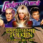 LODE 7x09 –Archivo Ligero– Héroes fuera de órbita (GALAXY QUEST), Expediente TOLKIEN: Las obras menores