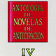 ANTOLOGÍA DE NOVELAS DE ANTICIPACIÓN IV 2/2 - Varios Autores