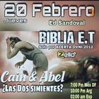 """'BIBLIA E.T.' EPISODIO 6 """"CAIN Y ABEL ¿LAS DOS SIMIENTES?"""""""