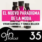 35- OFN | El nuevo paradigma de la moda con Vivian Campbell y Tonuca Belloch