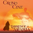 CronoCine 2x15: Lawrence de Arabia (David Lean, 1962)
