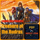 P2p insert coin. square enix presenta: treasure of the rudras, ±rol del bueno!