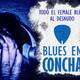 #CORONACHALLENGE Ep28 - Blues en Concha, mujeres en el blues