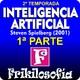 2x01. PARTE 1 - A.I. INTELIGENCIA ARTIFICIAL / LA PELÍCULA - Dirigida por Steven Spielberg, música John Williams