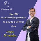 Ep. 25 El desarrollo personal te ayuda a vender. Con Sergio Fernández